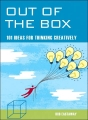out of the box 101 Ideas for Thinking Creatively